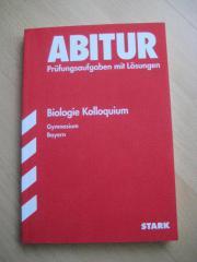 Abiturprüfungsaufgaben Kolloquium Biologie Bayern Stark