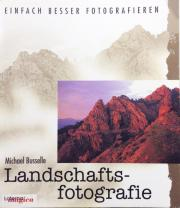Fotobuch Landschaftsfotografie besser fotografieren