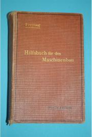 HILFSBUCH FÜR DEN MASCHINENBAU 1916