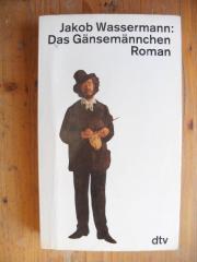 WASSERMANN JAKOB - DAS GÄNSEMÄNNCHEN - DIE